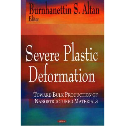 Severe Plastic Deformation: Towards Bulk Production of Nanostructured Materia...