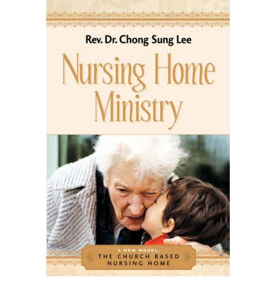 starting a church based nursing home A handbook for nursing home ministry fifth edition table of contents the call to the church.