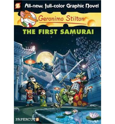 Geronimo Stilton Graphic Novels: The First Samurai v. 12