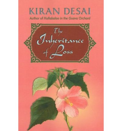 kiran desais inheritance of loss Anita desai in her book the inheritance of loss interrogates our ideas of  entitlement and belonging, unpicks the identities of immigrant and.