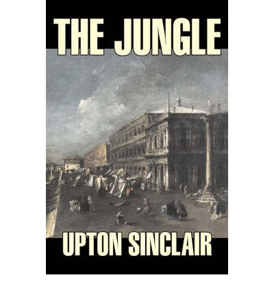 the symbolism of upton sinclairs novel the jungle Amazoncom: sinclair upton the jungle upton sinclair's the jungle (bloom's modern critical interpretations) dec 1, 2001 by harold bloom hardcover $764 (12 used & new offers) book language english spanish kindle literary fiction themes politics.