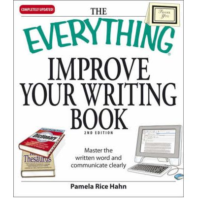 improve your writing books Amazoncom: 100 ways to improve your writing: proven professional techniques for writing with style and power (mentor series) (9780451627216): gary provost: books.