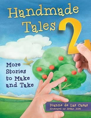 Handmade Tales: Volume 2 : More Stories to Make and Take