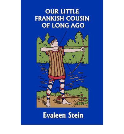 Our Little Frankish Cousin of Long Ago (Yesterday's Classics)