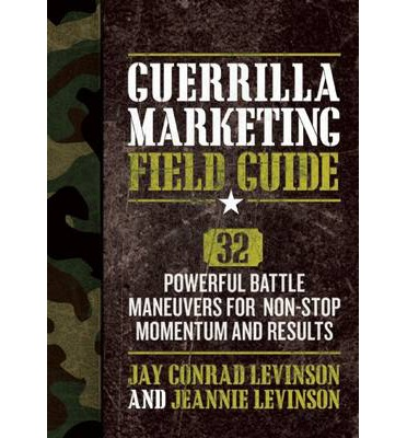 guerrilla marketing field guide jay levinson 9781599184531 Guerrilla Marketing Examples Guerrilla Marketing Campaigns