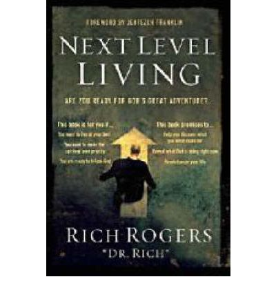 Next Level Living Rich Rogers 9781599791975