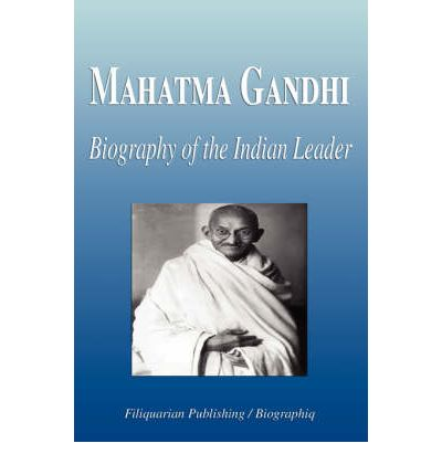 a biography of the famous indian leader mahatma gandhi Few names are more famous than that of the man mahatma gandhi famous  but under gandhi's leadership, the indian    .