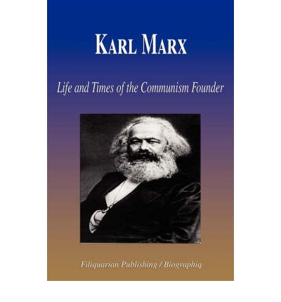 the early life and times of karl marx In this article, alan woods deals with the main ideas of karl marx and their relevance to the crisis we're passing through today.