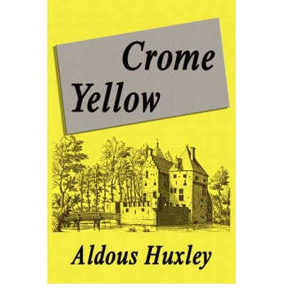 review of crome yellow by aldous Review i editorials said, to have been concerned with the human problem all  one's life  earlier work cf the point counter point and chrome yellow period.