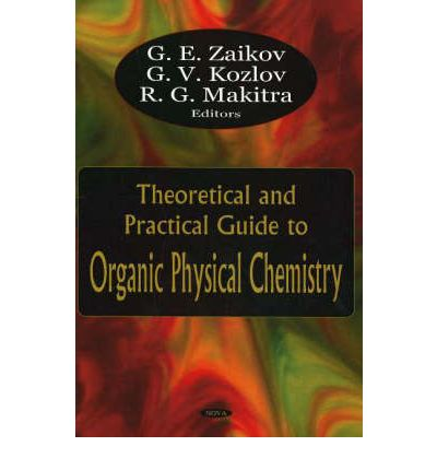 Theoretical and practical guide to organic physical chemistry g e zaikov 9781600210105 - Organic gardening practical tips ...