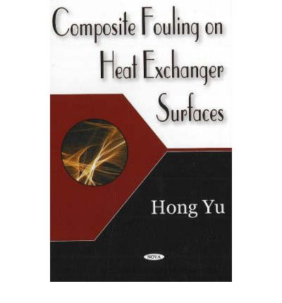 Composite Fouling on Heat Exchanger Surface  Hardcover  by Yu, Hong