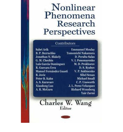 Nonlinear Phenomena Research Perspectives  Hardcover  by Charles W. Wang