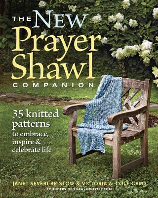 The New Prayer Shawl Companion: 35 Knitted Patterns to Embrace, Inspire, & Celebrate Life