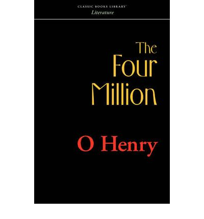 The Four Million by O Henry Search eText Read Online