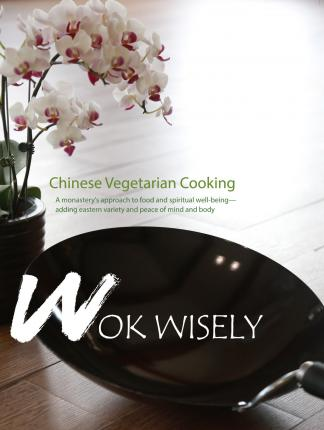 Wok Wisely : Chinese Vegetarian Cooking