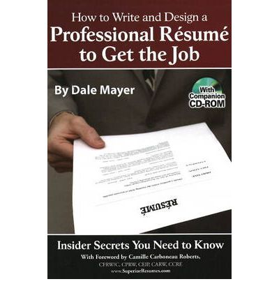 how to write and design a professional resume to get the job insider