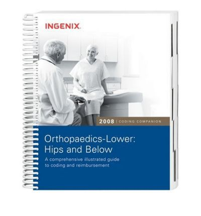 Coding Companion for Orthopaedics: Lower : Hips and Below