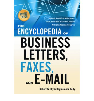 Encyclopedia Of Business Letters Faxes And E Mail