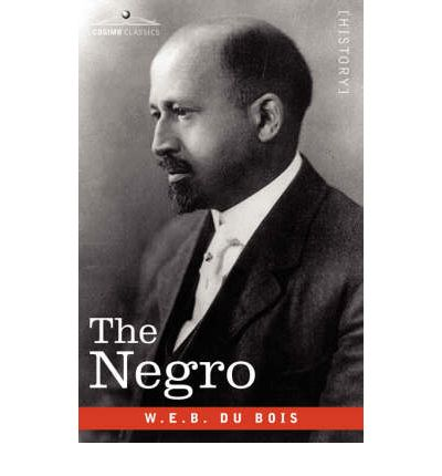 an analysis of how william e b dubois describes how it felt like to be a negro in the beginning of t W e b du bois' the souls of black folk (1903) is a seminal work in african american literature and an american classic in this work du bois proposes that the problem of the twentieth century is the problem of the color-line.
