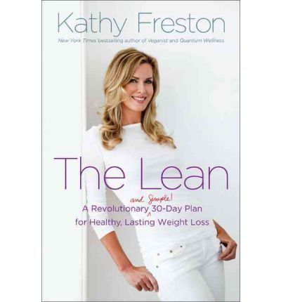 The Lean : A Revolutionary (and Simple!) 30-Day Plan for Healthy, Lasting Weight Loss