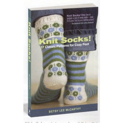 Knit Socks : 17 Classic Patterns for Cozy Feet