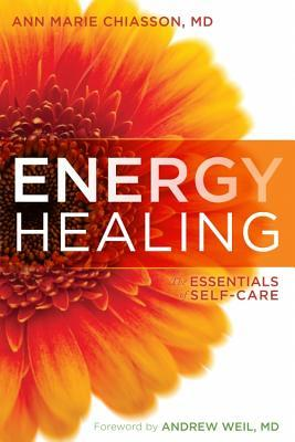 Energy Healing : The Essentials of Self-Care