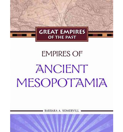 Empires of Ancient Mesopotamia