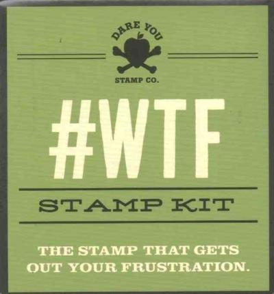 #Wtf Stamp Kit : The Stamp That Gets Out Your Frustration