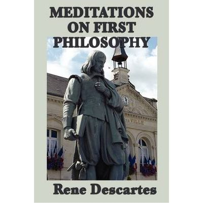 rene descartes meditations on first philosophy essay