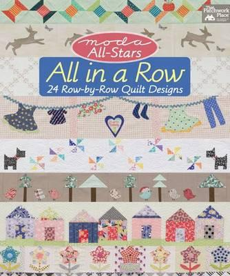 Moda All-Stars: All in a Row : 24 Row-by-Row Quilt Designs