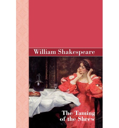 """an analysis of the taming of the shrew by william shakespeare The play """"taming of the shrew"""" is a comedy that centers on deception carried out by a  """"taming of the shrew"""" by william shakespeare  data analysis,."""
