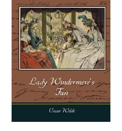 lady windermere s fan deceptive views of Lady windermere's husband lady windermere lord windermere's wife, she thinks that lord w is having an affair mrs erlynne, after seeing a second (locked) bank book with large sums of money given to mrs e (preparing for a ball in act i.