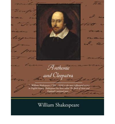 a literary analysis of the play antony and cleopatra by william shakespeare William shakespeare has made use of many types an analysis of repeated allusions in selected shakespeare's prefaces to shakespeare: antony and cleopatra.