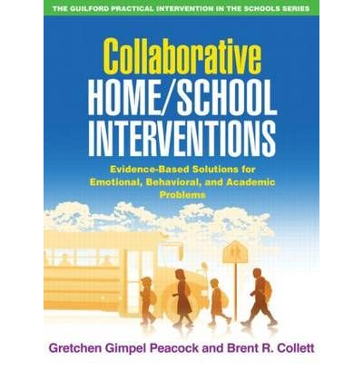Collaborative Home/School Interventions : Evidence-Based Solutions for Emotional, Behavioral, and Academic Problems