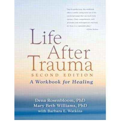 Life After Trauma : A Workbook for Healing