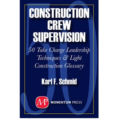 Construction crew supervision 50 take charge leadership for Construction terms dictionary