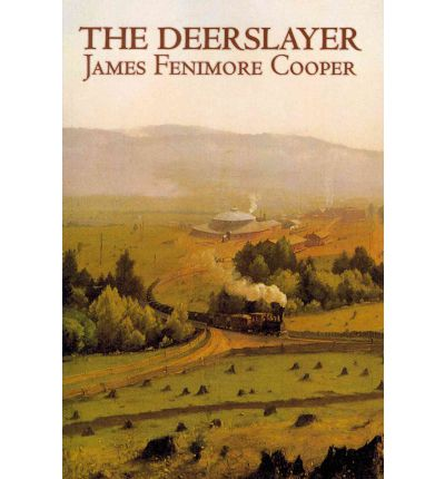 the unwavering character of deerslayer in the deerslayer by james fenimore cooper The deerslayer, by james fenimore cooper, is part of the barnes & noble classics series, which offers quality editions at affordable prices to the student and the general reader, including new scholarship, thoughtful design, and pages of carefully crafted extras.