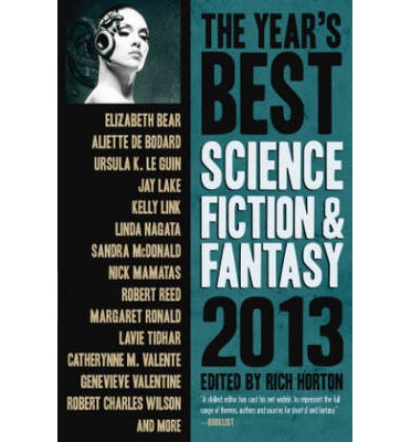 The Year's Best Science Fiction & Fantasy 2013