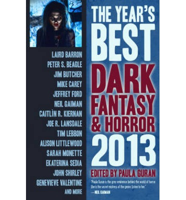 The Year's Best Dark Fantasy & Horror 2013