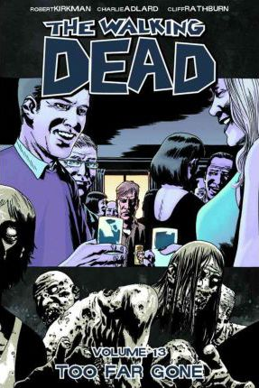 The Walking Dead: Too Far Gone Volume 13