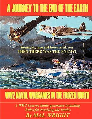 Journey to the End of the Earth : Ww2 Wargames in the Frozen North