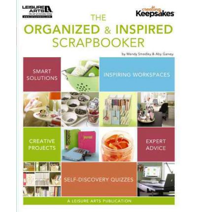 Creating Keepsakes: The Organized and Inspired Scrapbooker