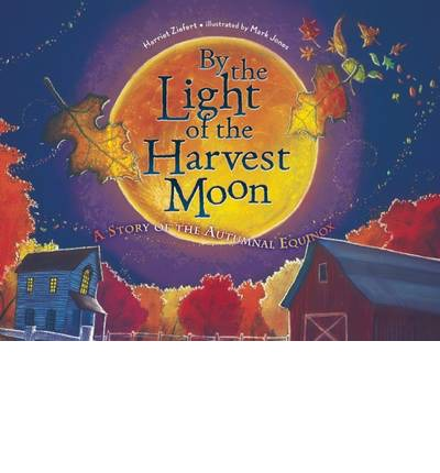 Add this ebook to your library free page 10 ebook online by the light of the harvest moon a story of the autumnal equinox mobi by mark jones harriet ziefert 1609055039 fandeluxe Ebook collections