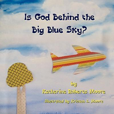 Is God Behind the Big Blue Sky?
