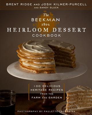 Free ebook downloads for ipad 3 The Beekman 1802 Heirloom Dessert Cookbook : 100 Delicious Heritage Recipes from the Farm and Garden 9781609615734 PDF ePub MOBI
