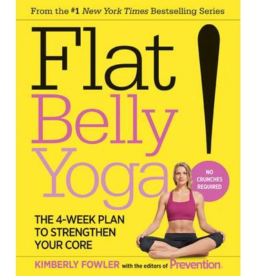 Flat Belly Yoga : The 4-week Plan to Strengthen Your Core