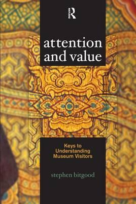 Attention and Value : Keys to Understanding Museum Visitors