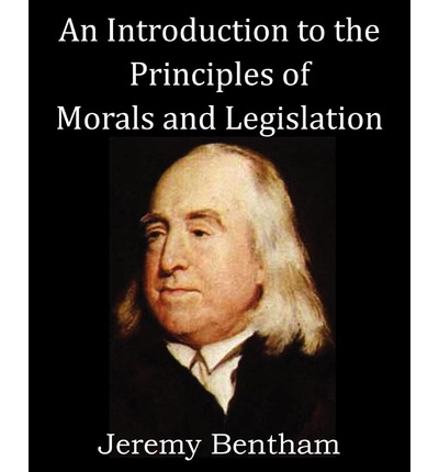 an introduction to the principles of An introduction to jeremy bentham's theory of punishment tony draper bentham project, university college london introduction introduction to the principles of morals and legislation, oxford, 1996 (the collected works of jeremy bentham.