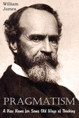 essays in pragmatism william james Read essays in pragmatism by william james by william james by william james for free with a 30 day free trial read ebook on the web, ipad, iphone and android.