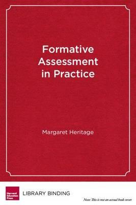 Formative Assessment in Practice : A Process of Inquiry and Action